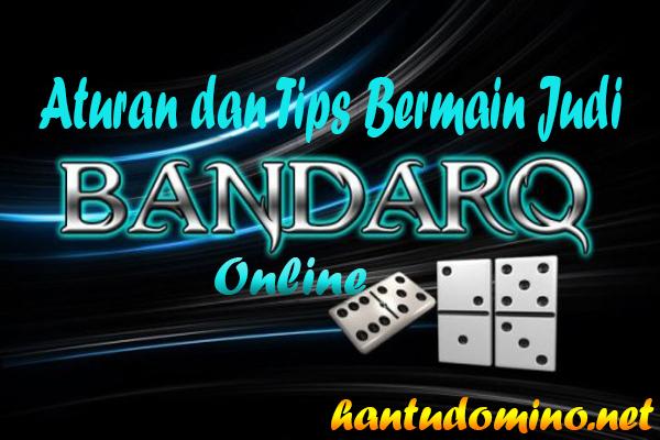Untitled 1 8 - Aturan Dan Tips Bermain Judi BandarQ Online