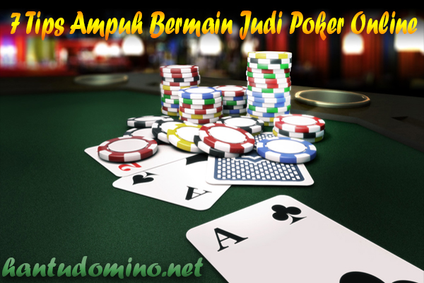 Untitled 1 3 - 7 Tips Ampuh Bermain Judi Poker Online
